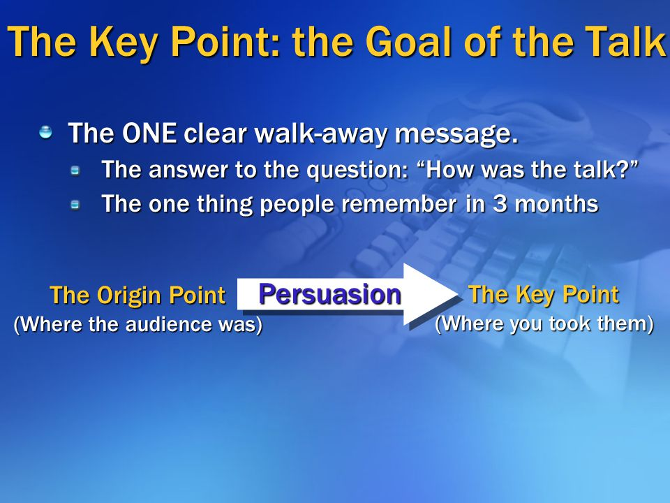 The Key Point: the Goal of the Talk