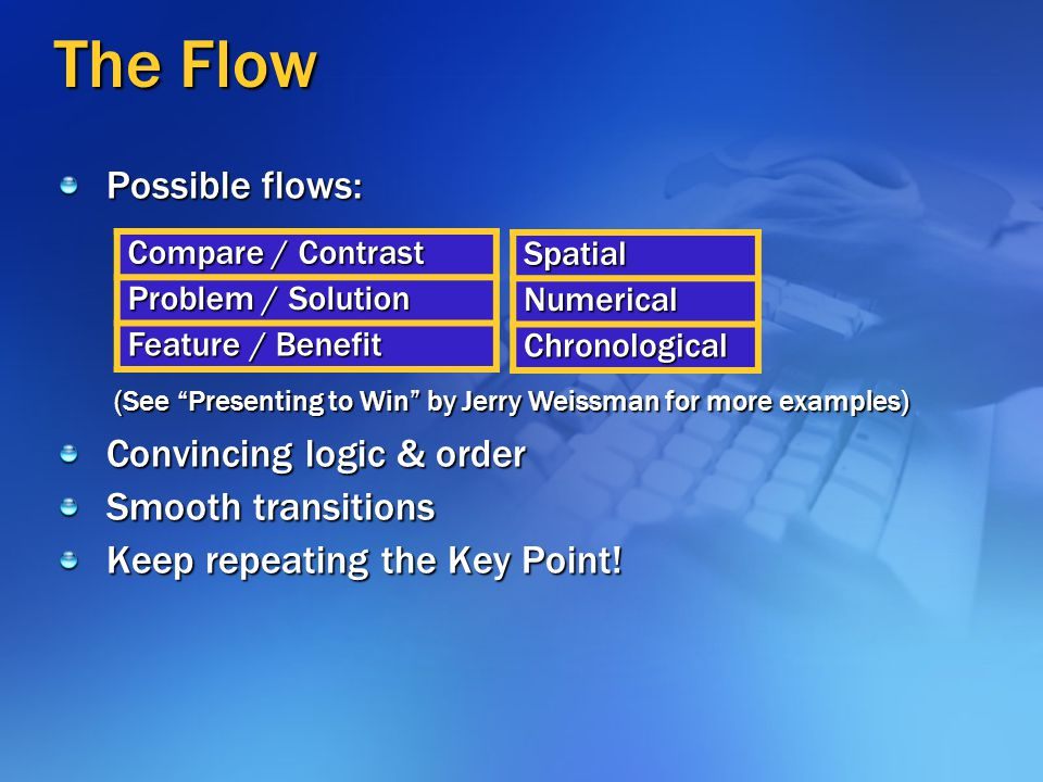 The Flow Possible flows: Convincing logic & order Smooth transitions