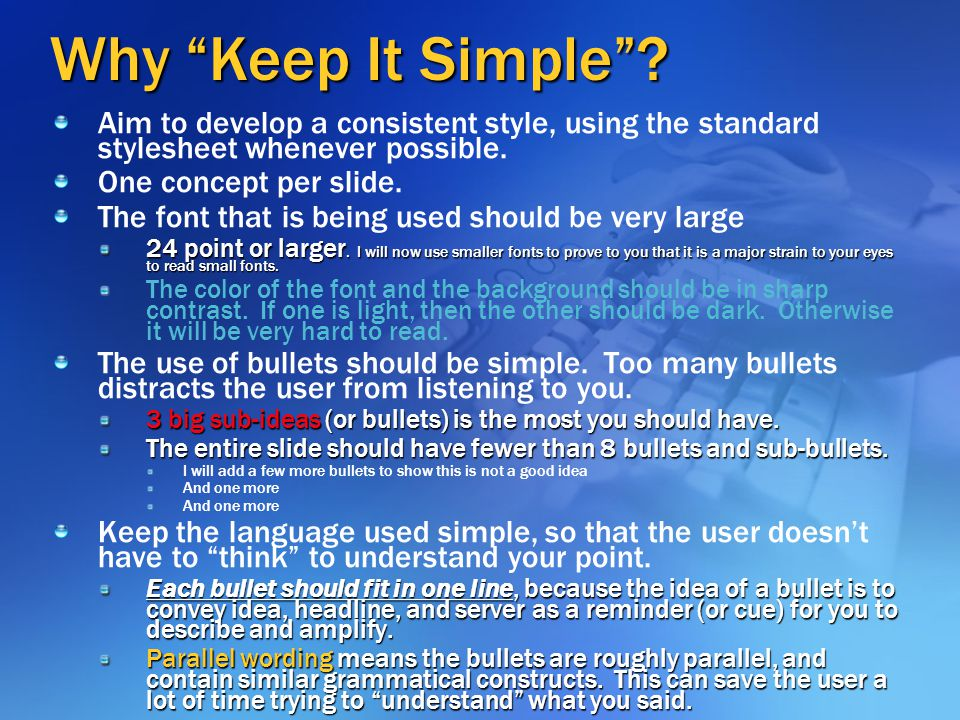 2017年4月13日7时18分 Why Keep It Simple Aim to develop a consistent style, using the standard stylesheet whenever possible.