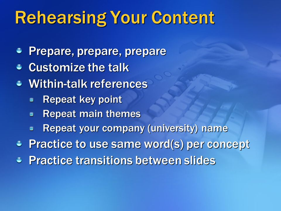 Rehearsing Your Content