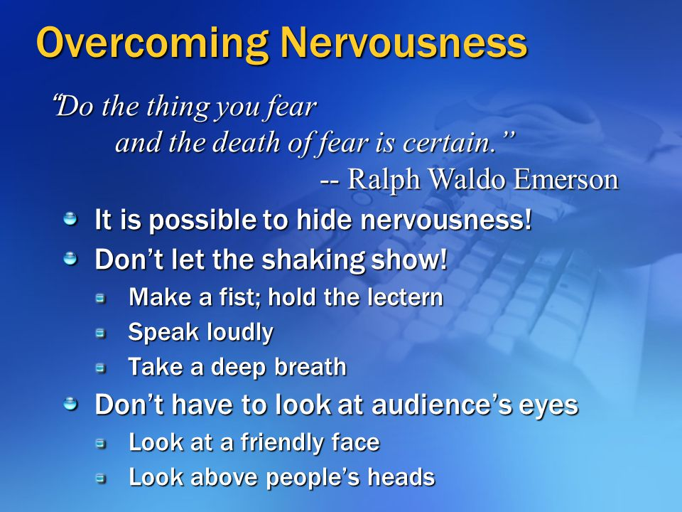 Overcoming Nervousness