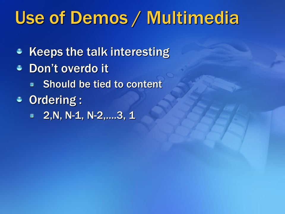Use of Demos / Multimedia