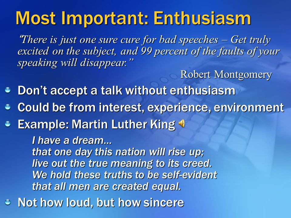 Most Important: Enthusiasm