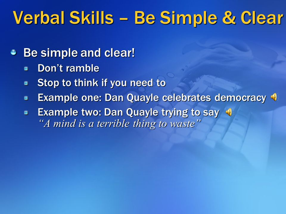 Verbal Skills – Be Simple & Clear