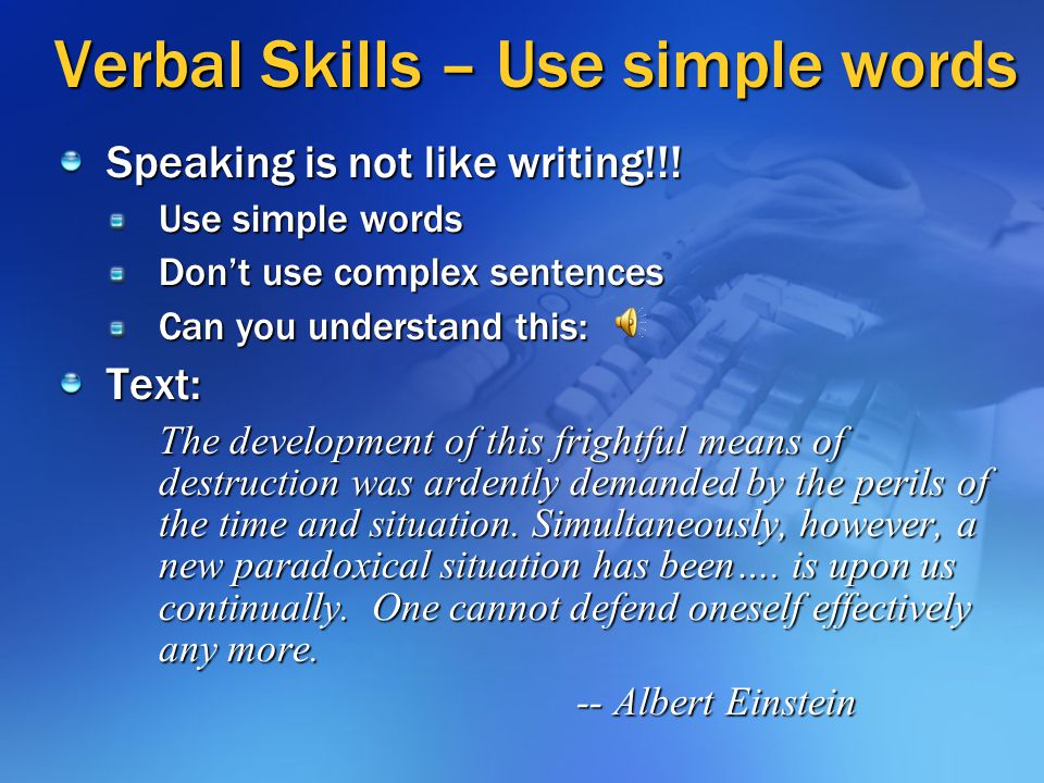 Verbal Skills – Use simple words