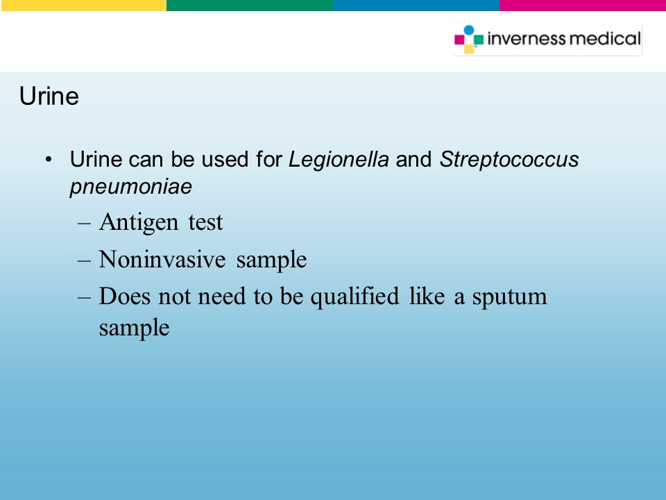 Does not need to be qualified like a sputum sample