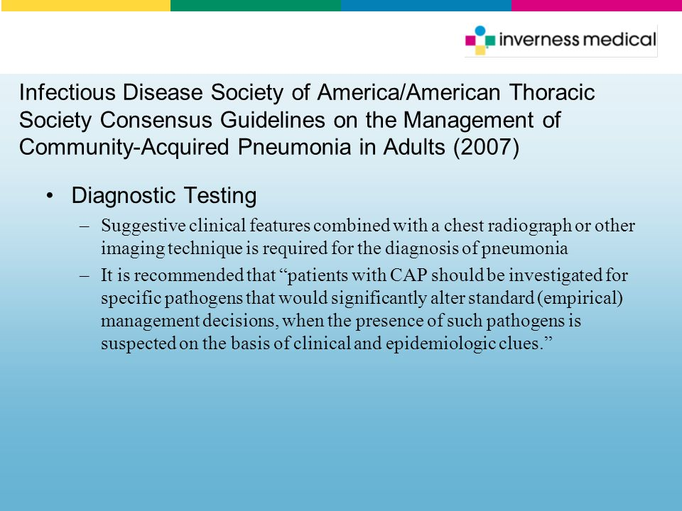 Infectious Disease Society of America/American Thoracic Society Consensus Guidelines on the Management of Community-Acquired Pneumonia in Adults (2007)