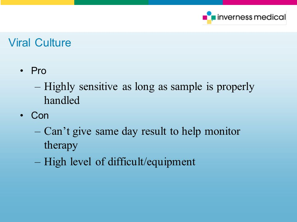 Highly sensitive as long as sample is properly handled