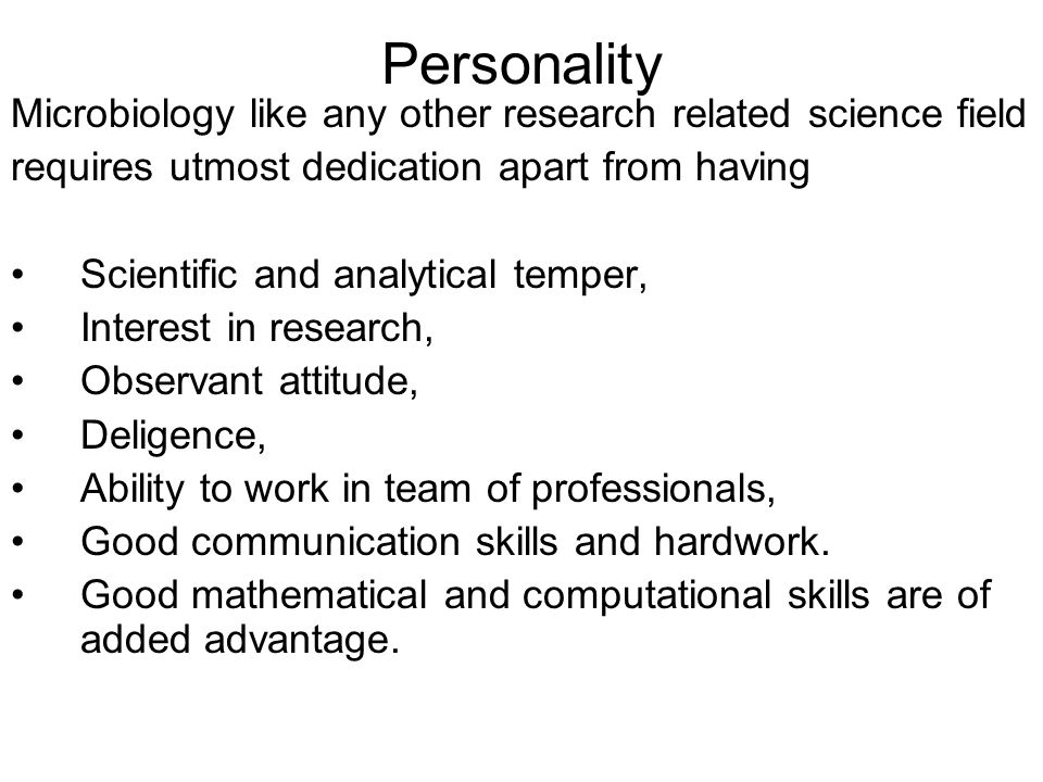 Personality Microbiology like any other research related science field
