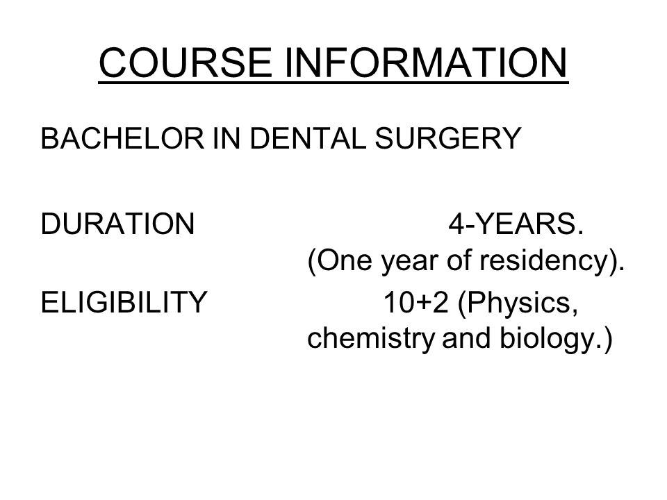 COURSE INFORMATION BACHELOR IN DENTAL SURGERY