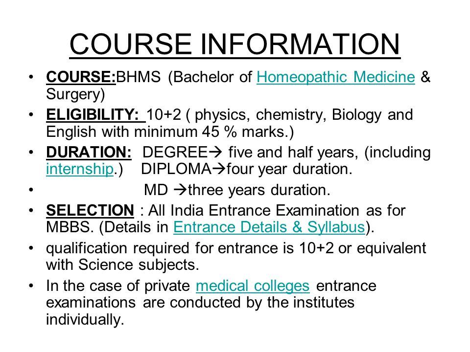 COURSE INFORMATION COURSE:BHMS (Bachelor of Homeopathic Medicine & Surgery)