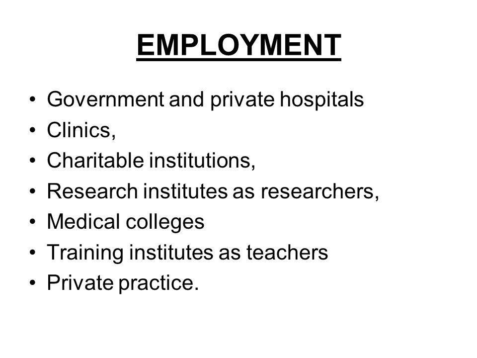 EMPLOYMENT Government and private hospitals Clinics,
