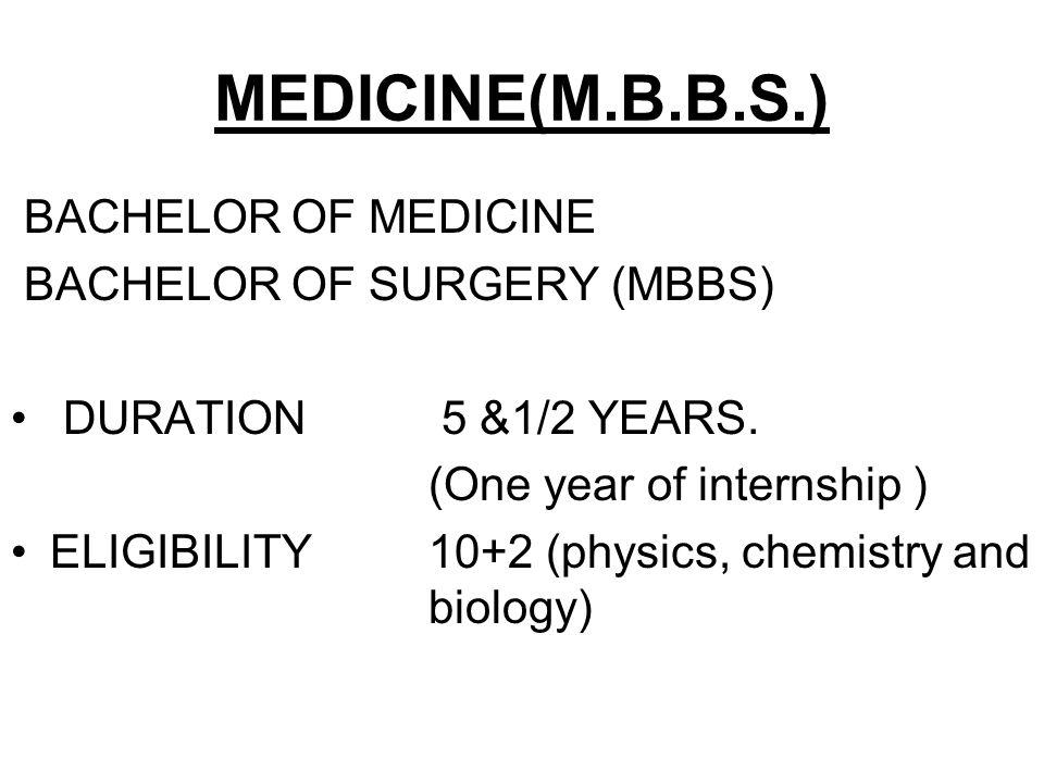 MEDICINE(M.B.B.S.) BACHELOR OF MEDICINE BACHELOR OF SURGERY (MBBS)