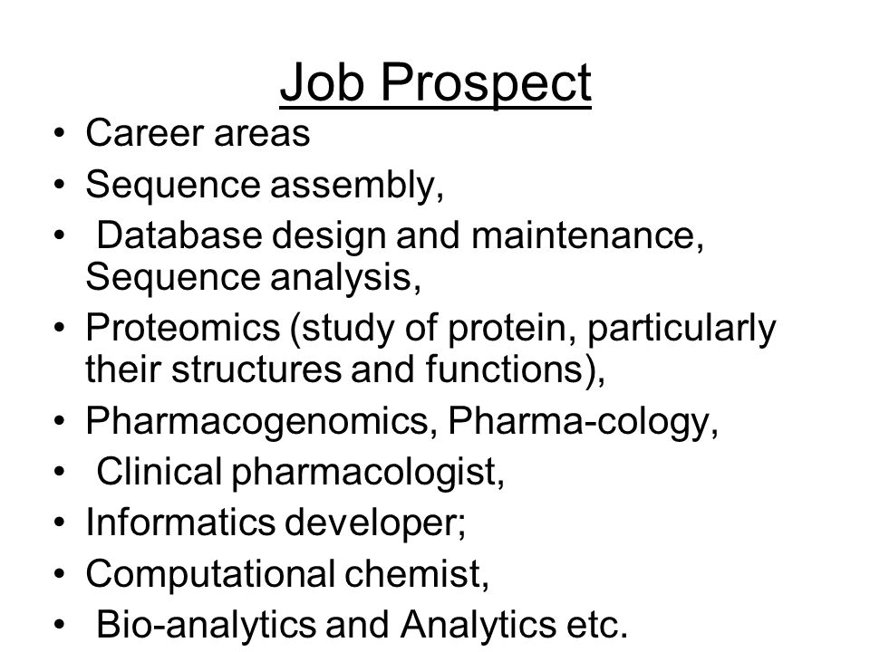 Job Prospect Career areas Sequence assembly,