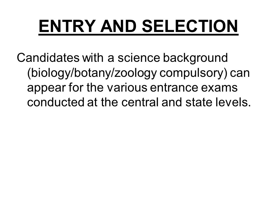 ENTRY AND SELECTION