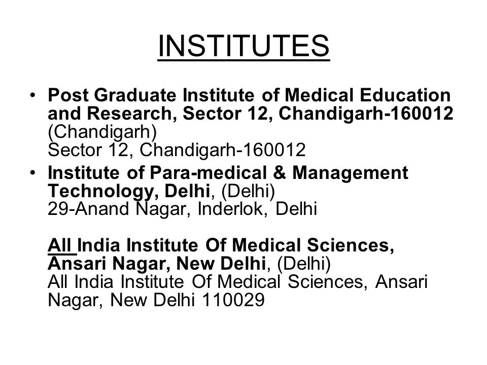 INSTITUTES Post Graduate Institute of Medical Education and Research, Sector 12, Chandigarh-160012 (Chandigarh) Sector 12, Chandigarh-160012.