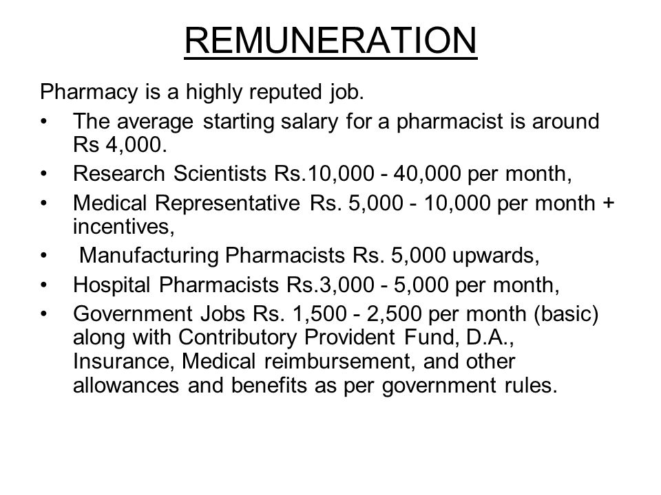 REMUNERATION Pharmacy is a highly reputed job.