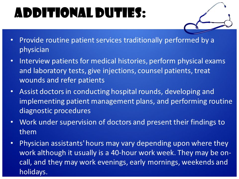 Additional Duties: Provide routine patient services traditionally performed by a physician.