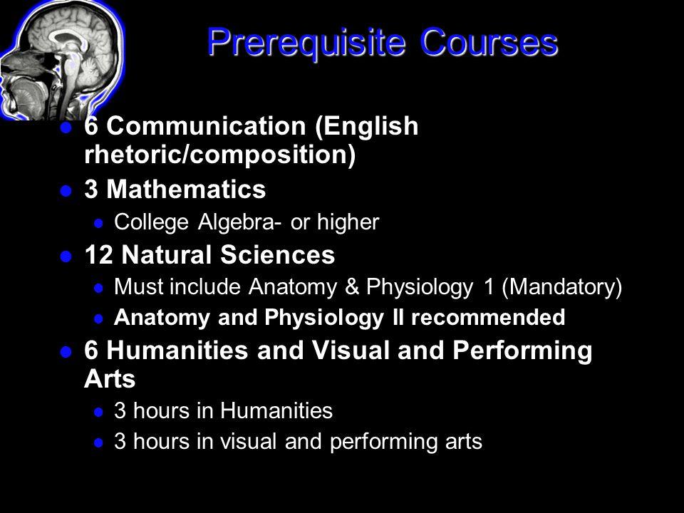 Prerequisite Courses 6 Communication (English rhetoric/composition)
