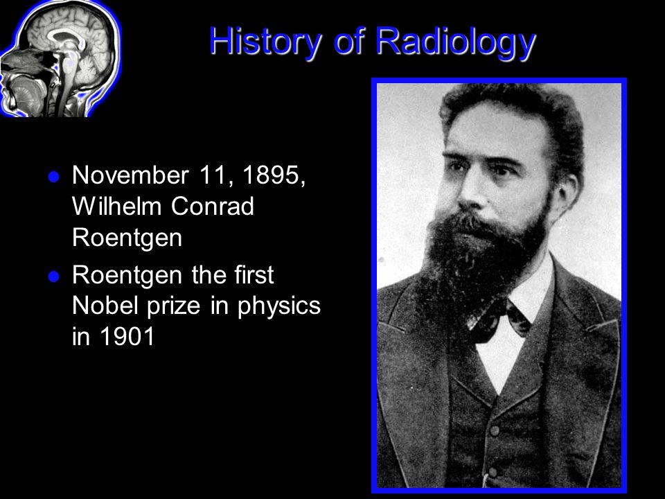 History of Radiology November 11, 1895, Wilhelm Conrad Roentgen