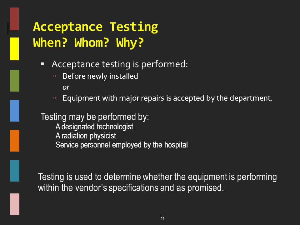 Acceptance Testing When Whom Why