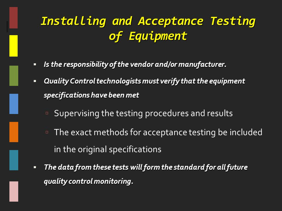 Installing and Acceptance Testing of Equipment
