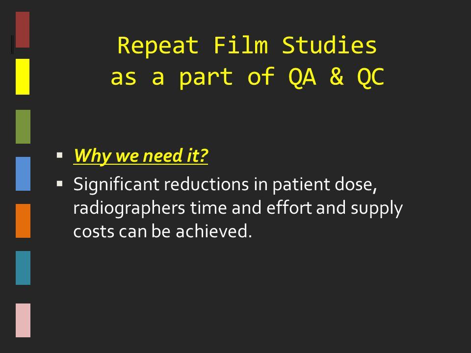Repeat Film Studies as a part of QA & QC