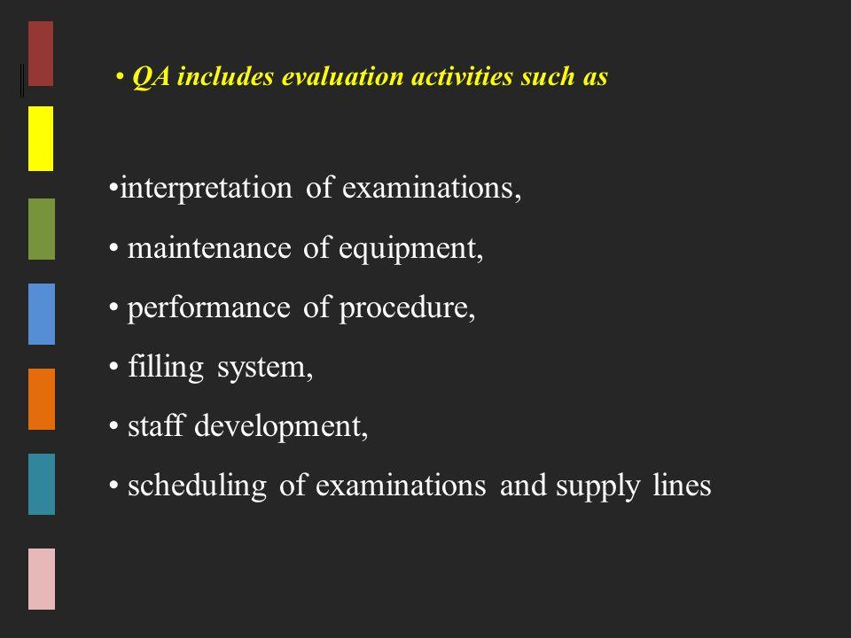 interpretation of examinations, maintenance of equipment,