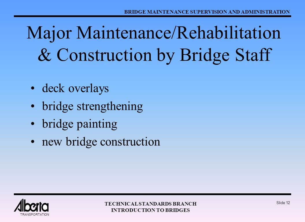 Major Maintenance/Rehabilitation & Construction by Bridge Staff