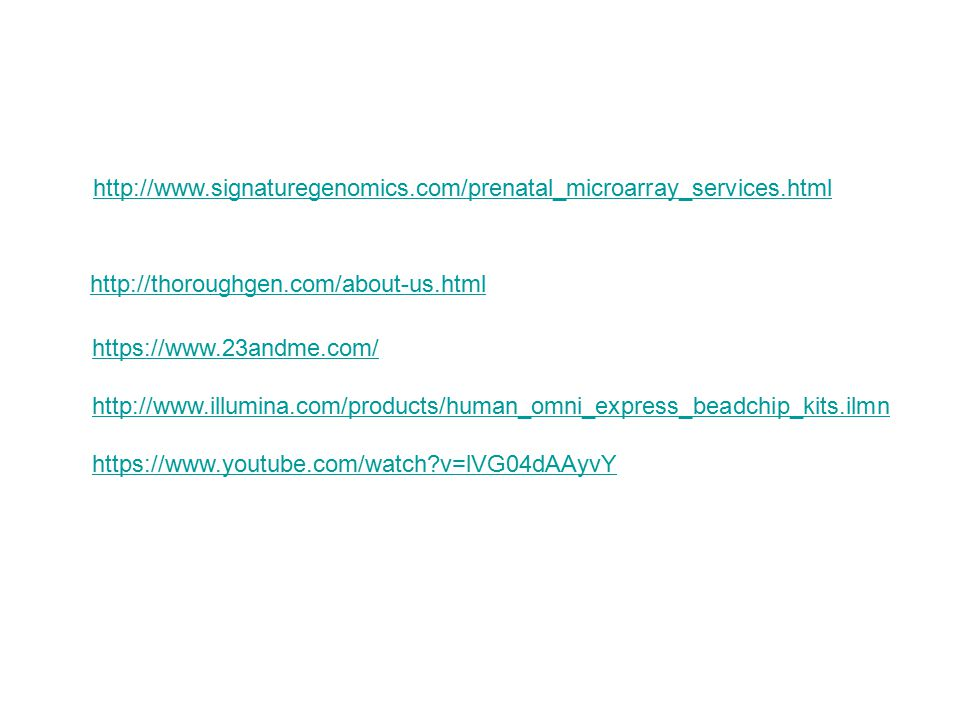 http://www.signaturegenomics.com/prenatal_microarray_services.html http://thoroughgen.com/about-us.html.
