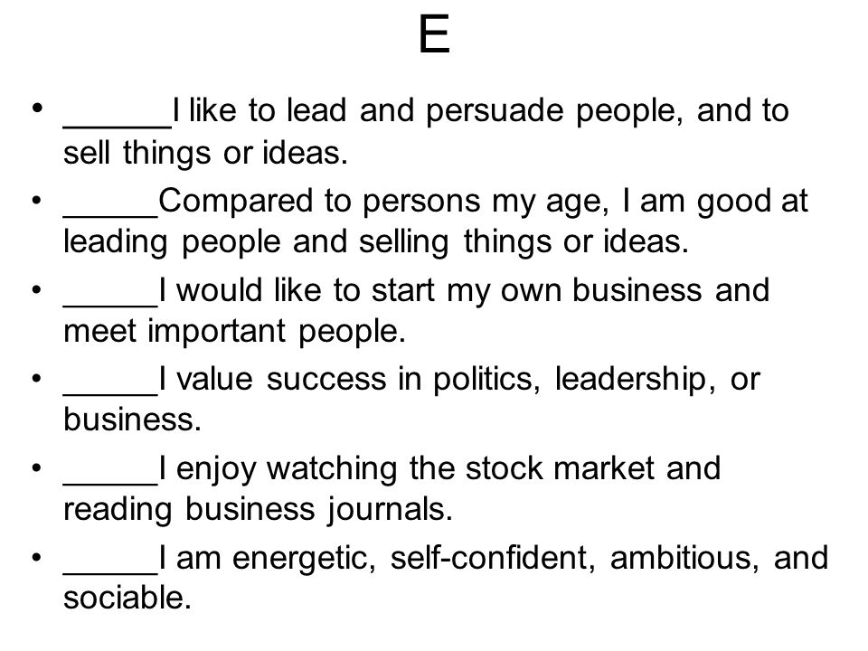 E _____I like to lead and persuade people, and to sell things or ideas.