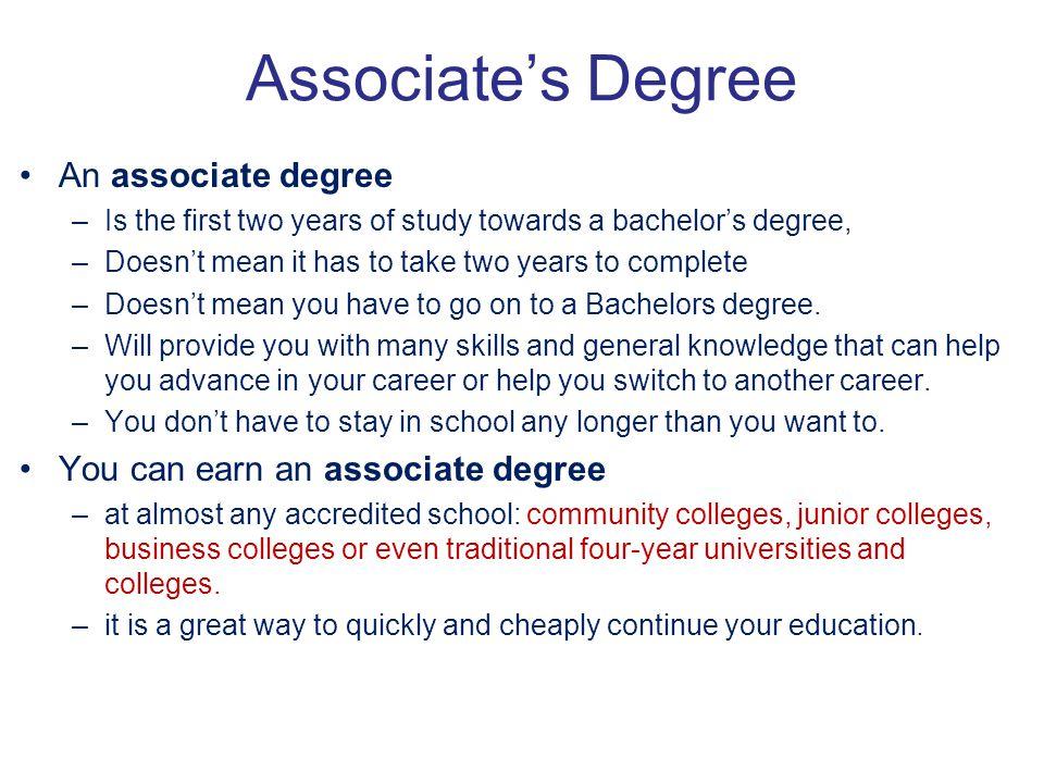 Associate's Degree An associate degree