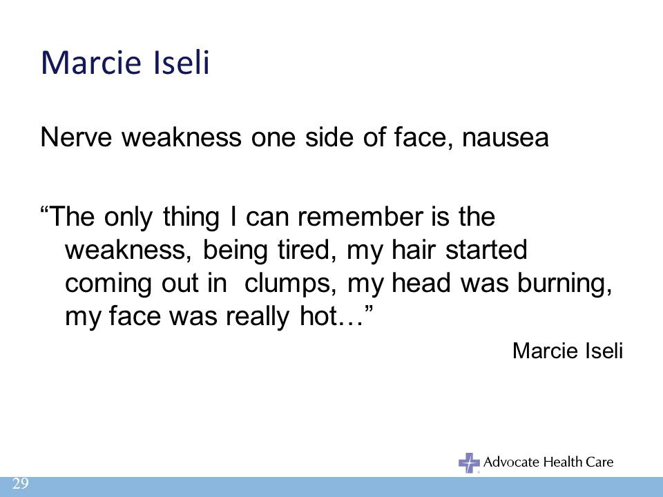 Marcie Iseli Nerve weakness one side of face, nausea