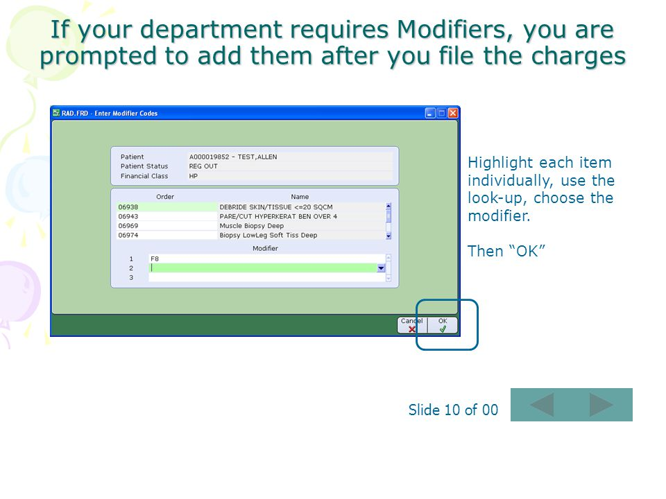 If your department requires Modifiers, you are prompted to add them after you file the charges
