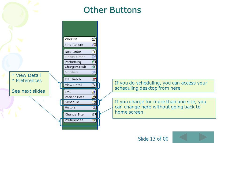 Other Buttons * View Detail * Preferences See next slides