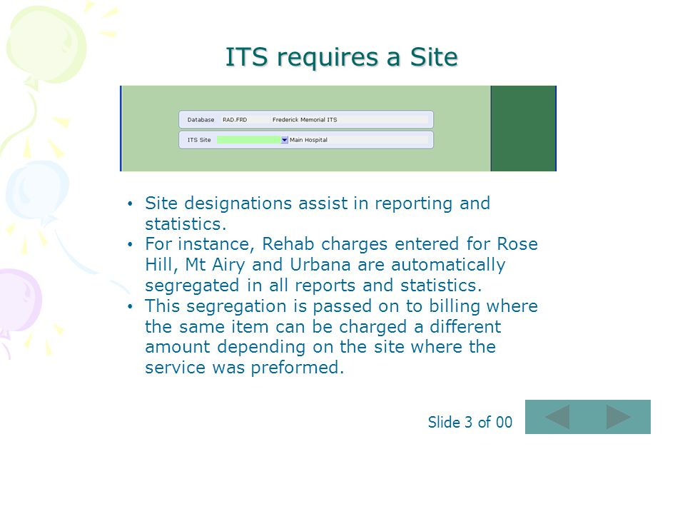 ITS requires a Site Site designations assist in reporting and