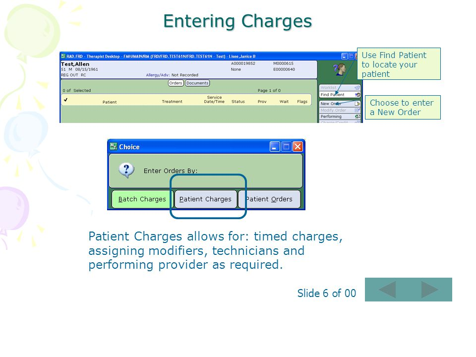 Entering Charges Use Find Patient to locate your patient. Choose to enter a New Order.