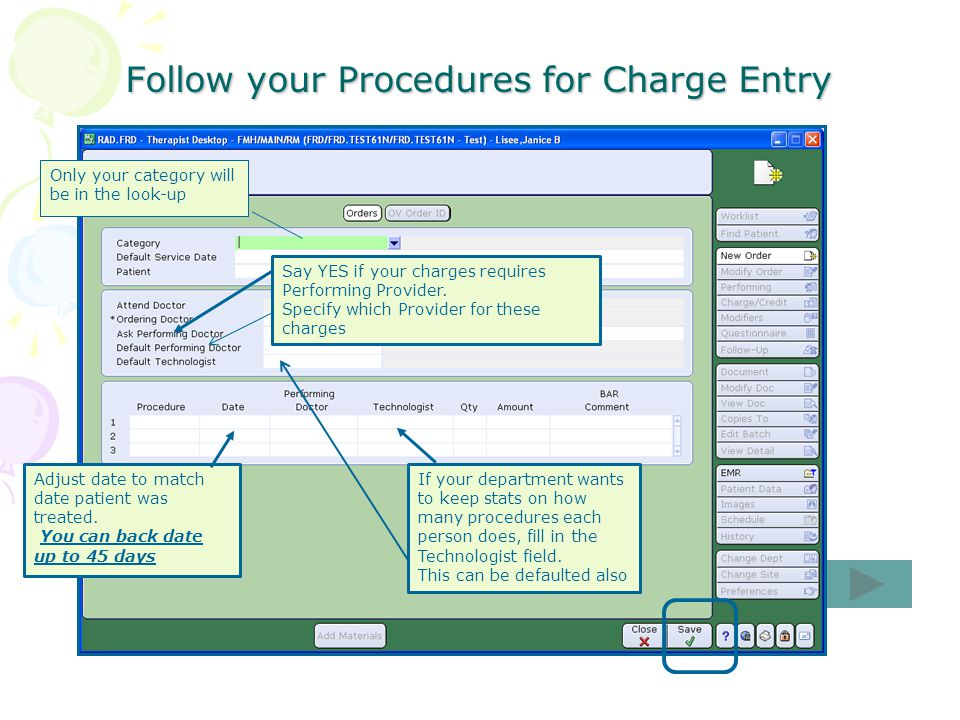 Follow your Procedures for Charge Entry