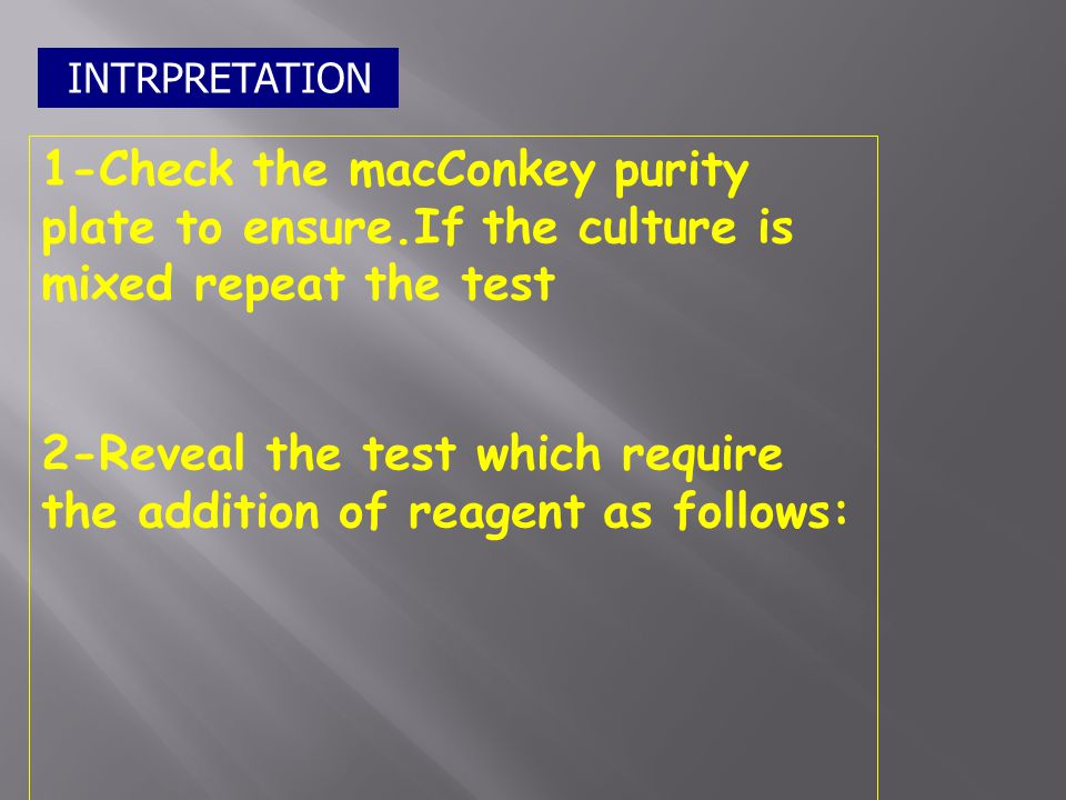2-Reveal the test which require the addition of reagent as follows: