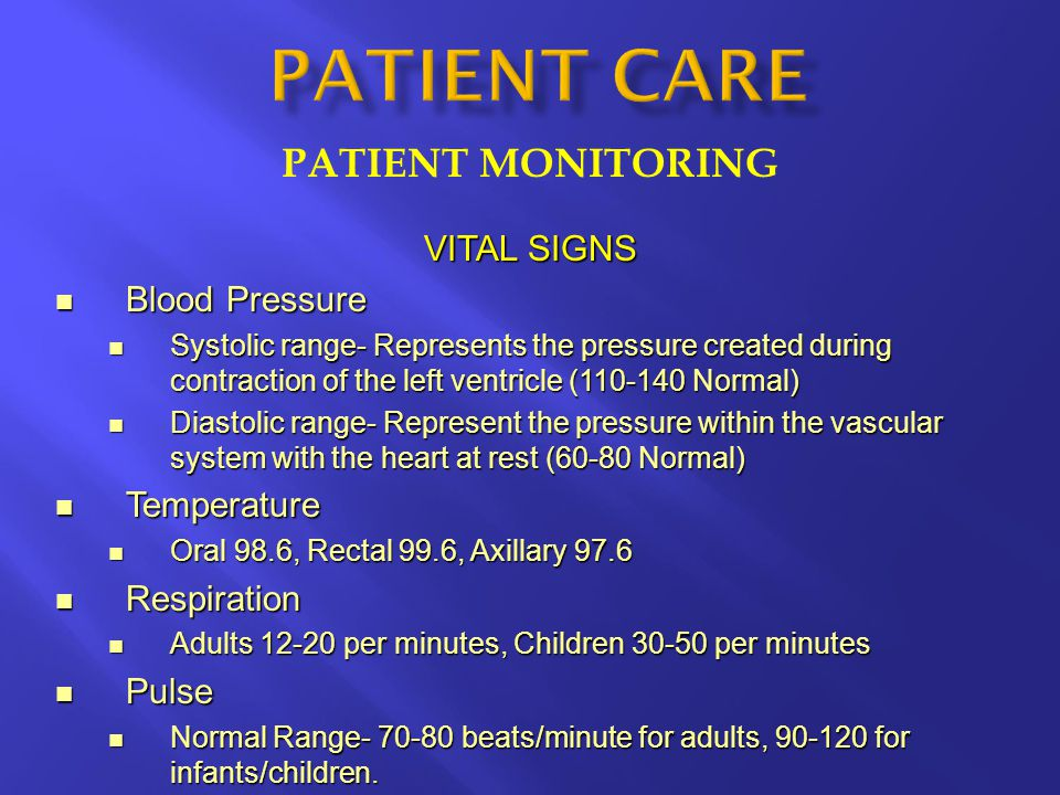 PATIENT CARE PATIENT MONITORING VITAL SIGNS Blood Pressure Temperature