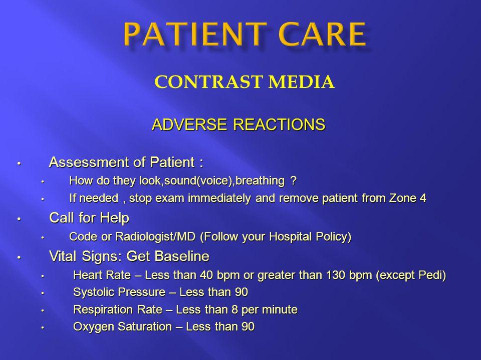 PATIENT CARE CONTRAST MEDIA ADVERSE REACTIONS Assessment of Patient :