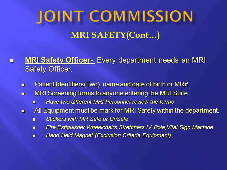 JOINT COMMISSION MRI SAFETY(Cont…)