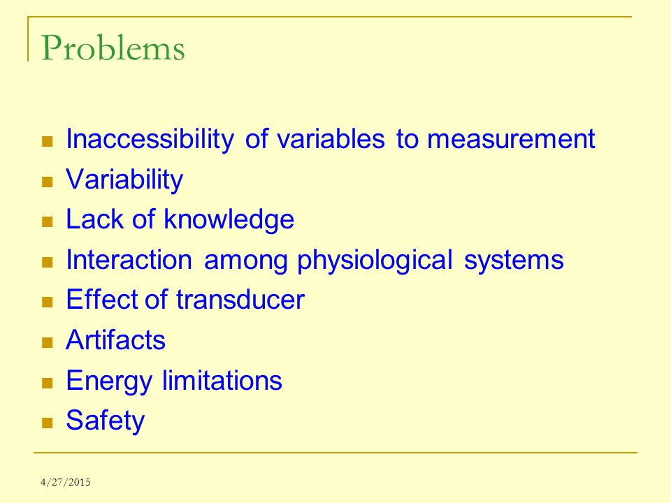 Problems Inaccessibility of variables to measurement Variability