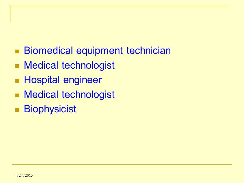 Biomedical equipment technician Medical technologist Hospital engineer