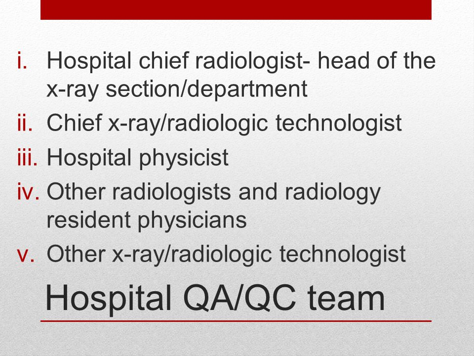 Hospital chief radiologist- head of the x-ray section/department