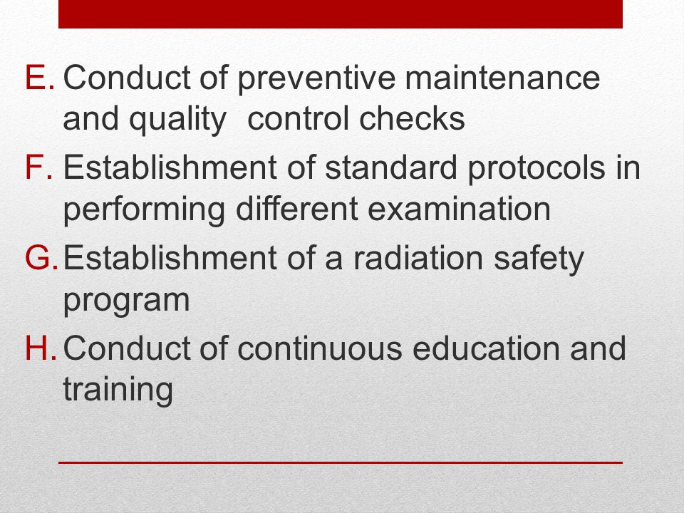 Conduct of preventive maintenance and quality control checks