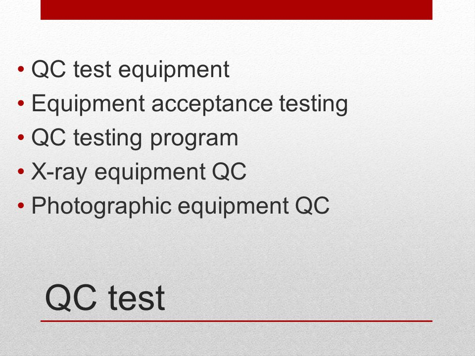 QC test QC test equipment Equipment acceptance testing
