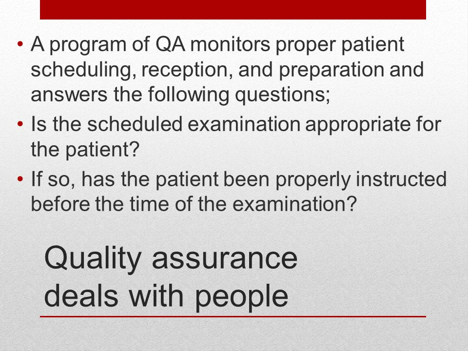 Quality assurance deals with people