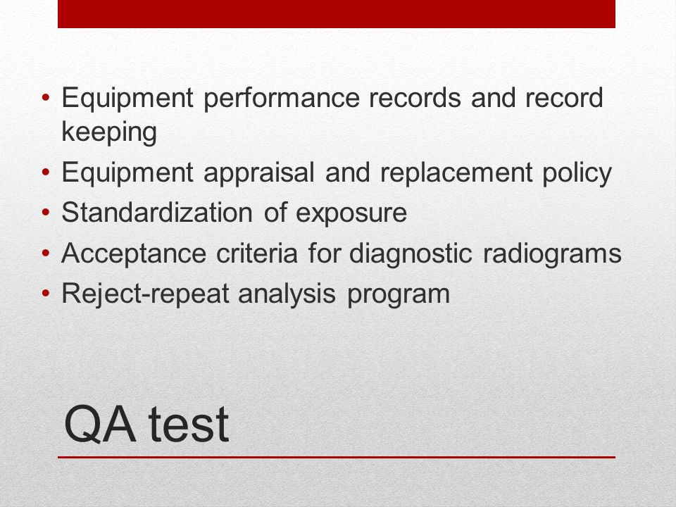 QA test Equipment performance records and record keeping
