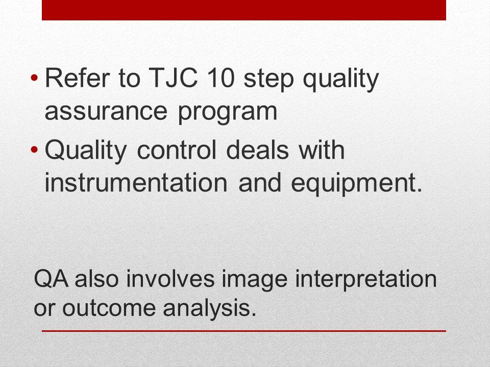 QA also involves image interpretation or outcome analysis.